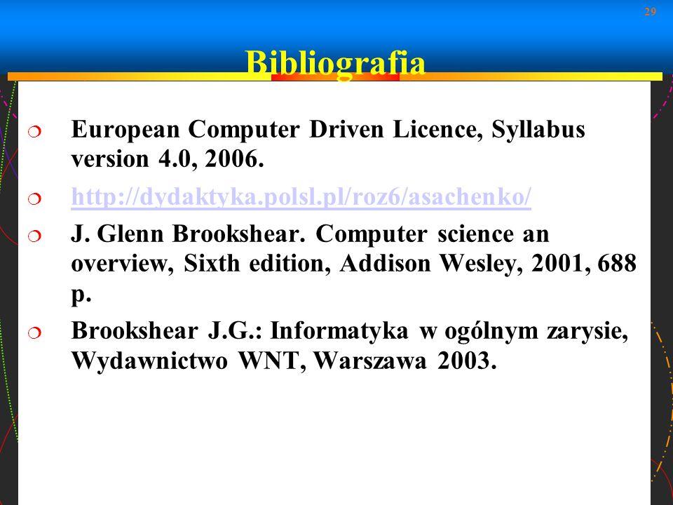 Bibliografia European Computer Driven Licence, Syllabus version 4.0, 2006. http://dydaktyka.polsl.pl/roz6/asachenko/