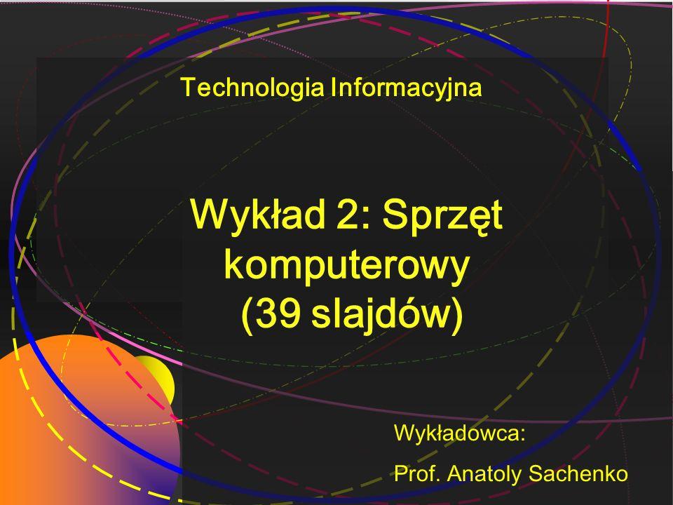 Wykład 2: Sprzęt komputerowy