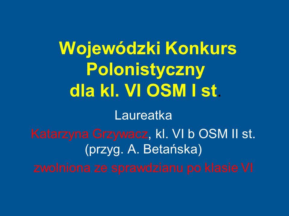 Wojewódzki Konkurs Polonistyczny dla kl. VI OSM I st.