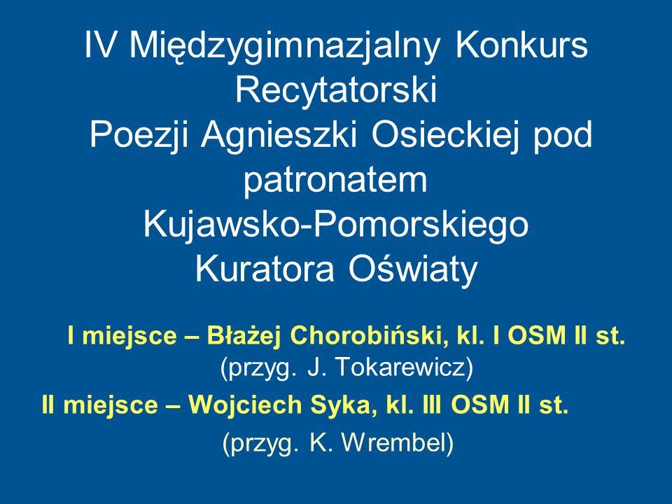 IV Międzygimnazjalny Konkurs Recytatorski Poezji Agnieszki Osieckiej pod patronatem Kujawsko-Pomorskiego Kuratora Oświaty