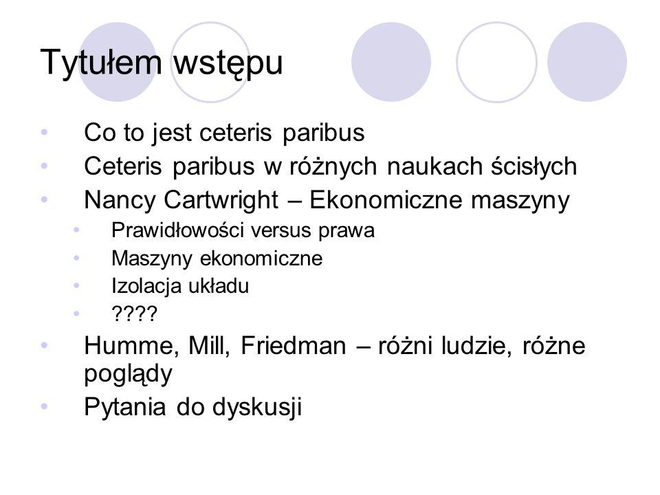 Tytułem wstępu Co to jest ceteris paribus