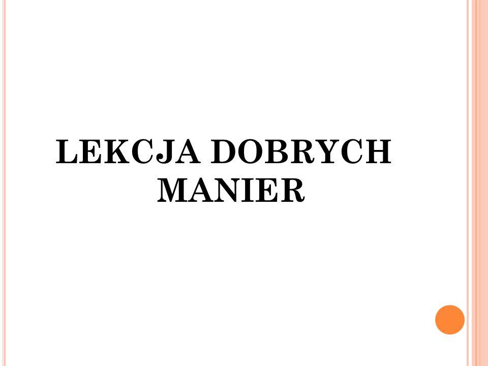 LEKCJA DOBRYCH MANIER