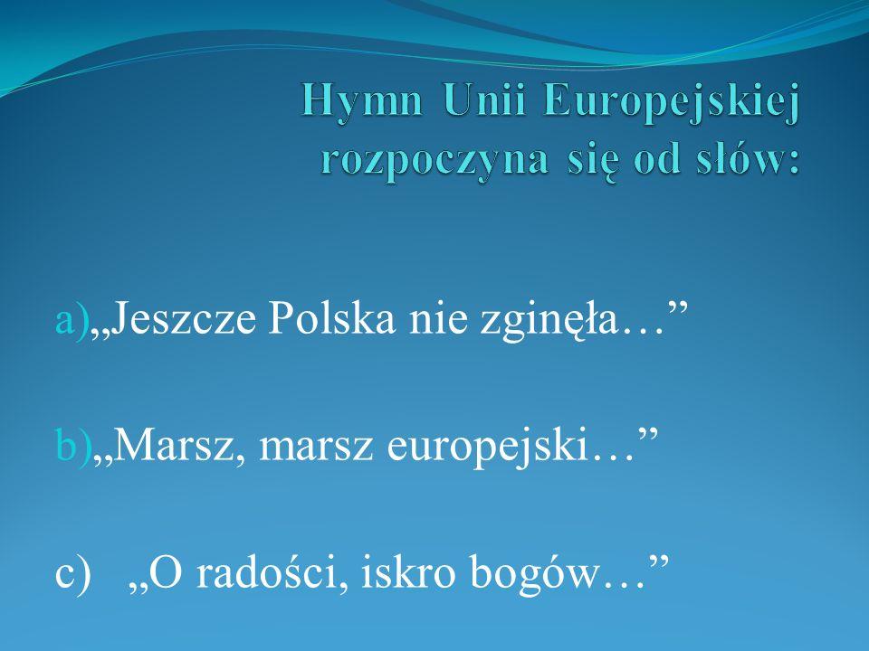 Hymn Unii Europejskiej rozpoczyna się od słów: