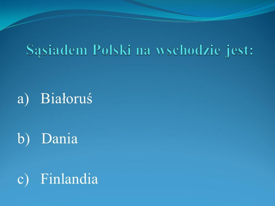 Sąsiadem Polski na wschodzie jest: