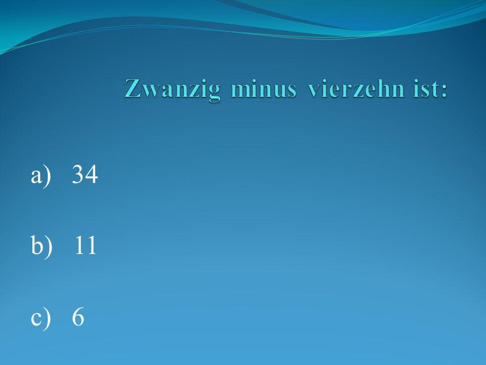 Zwanzig minus vierzehn ist: