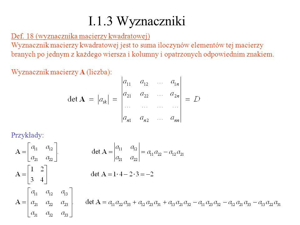 I.1.3 Wyznaczniki Def. 18 (wyznacznika macierzy kwadratowej)