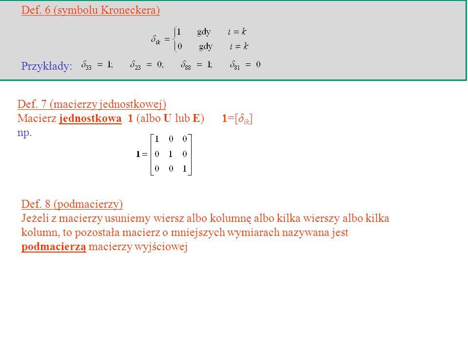 Def. 6 (symbolu Kroneckera)