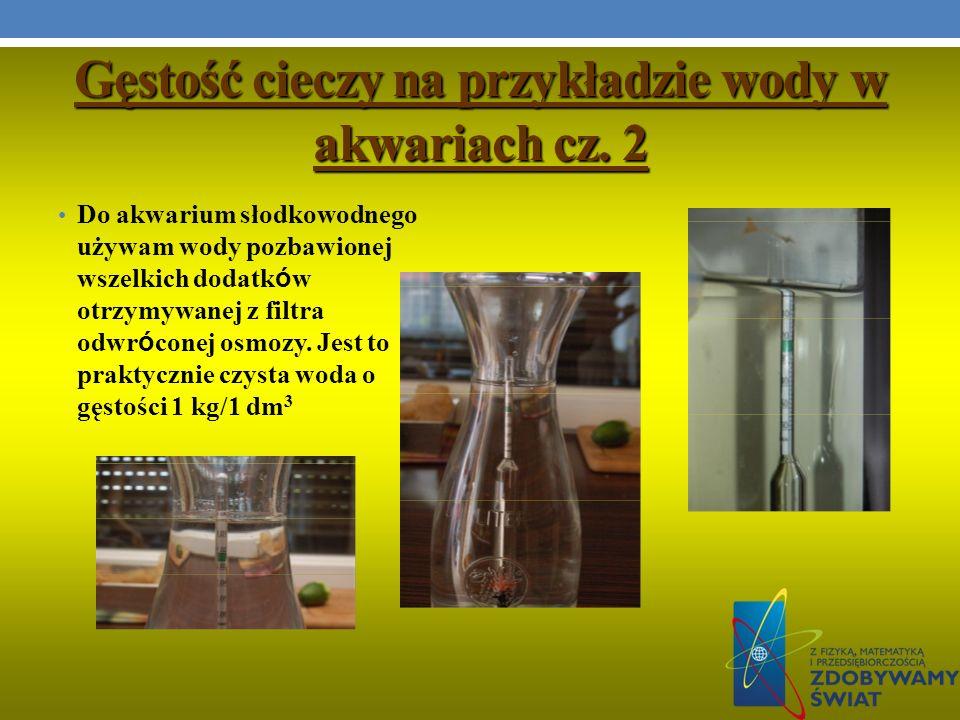 Gęstość cieczy na przykładzie wody w akwariach cz. 2