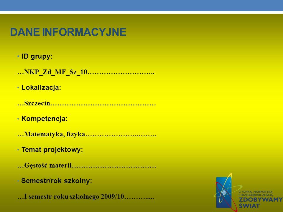 DANE INFORMACYJNE ID grupy: …NKP_Zd_MF_Sz_10……………………….. Lokalizacja: