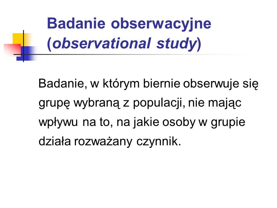 Badanie obserwacyjne (observational study)