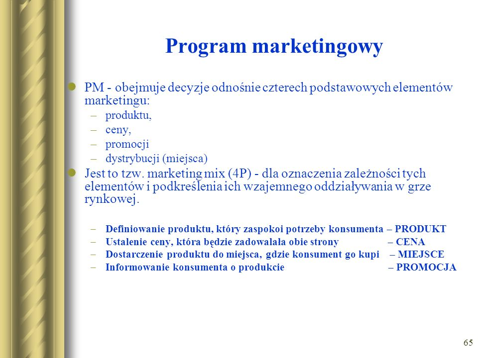 Program marketingowyPM - obejmuje decyzje odnośnie czterech podstawowych elementów marketingu: produktu,