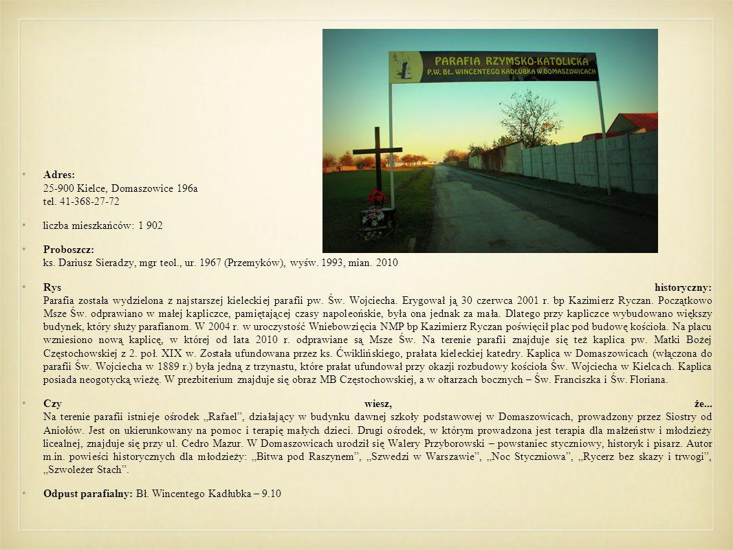 Adres: 25-900 Kielce, Domaszowice 196a tel. 41-368-27-72