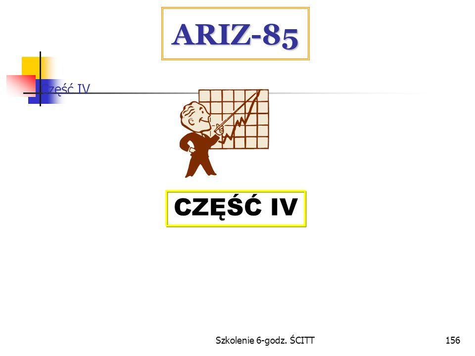 ARIZ-85 Część IV CZĘŚĆ IV Szkolenie 6-godz. ŚCITT