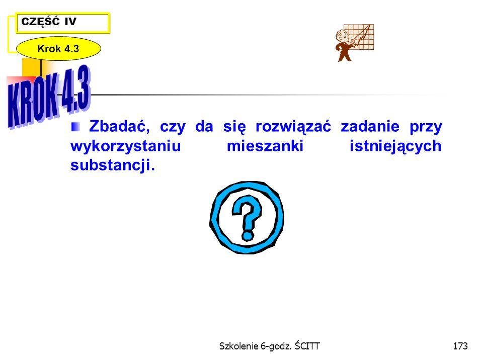 CZĘŚĆ IV Krok 4.3. KROK 4.3. Zbadać, czy da się rozwiązać zadanie przy wykorzystaniu mieszanki istniejących substancji.