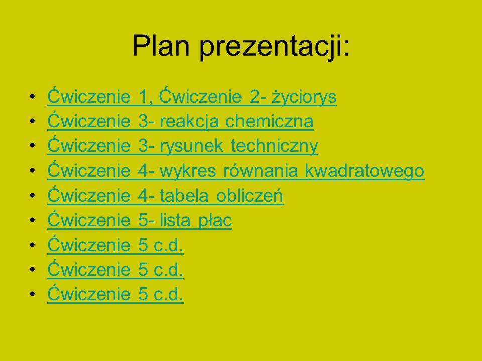 Plan prezentacji: Ćwiczenie 1, Ćwiczenie 2- życiorys