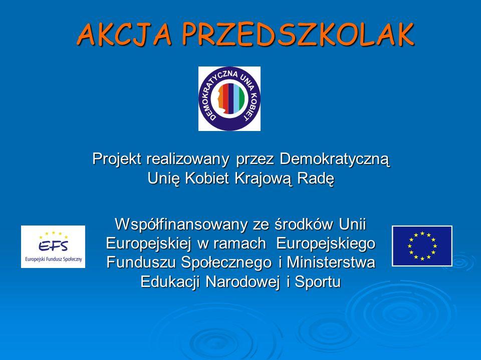 Projekt realizowany przez Demokratyczną Unię Kobiet Krajową Radę