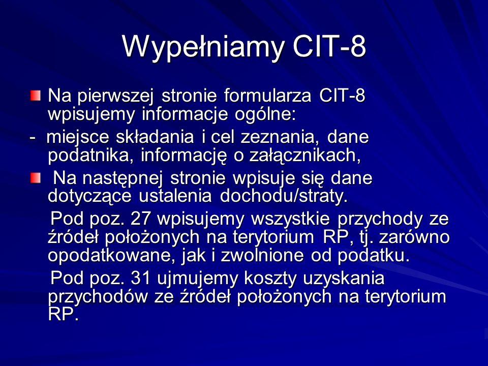 Wypełniamy CIT-8 Na pierwszej stronie formularza CIT-8 wpisujemy informacje ogólne: