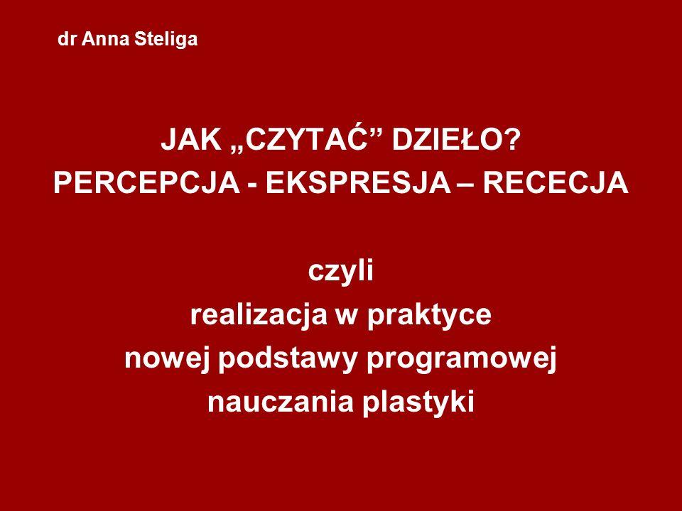PERCEPCJA - EKSPRESJA – RECECJA nowej podstawy programowej
