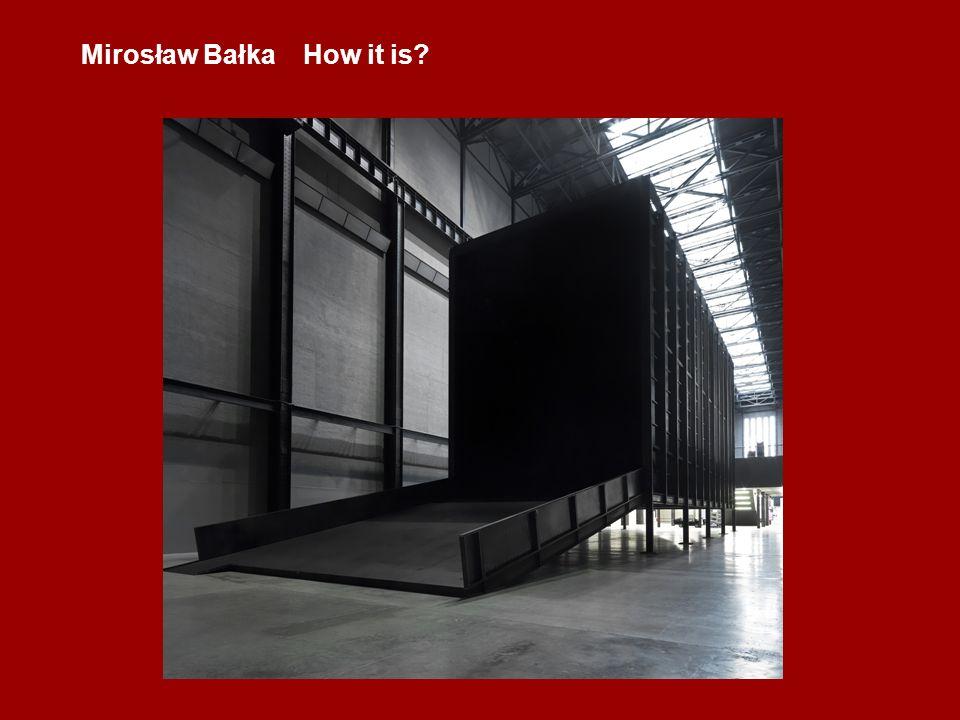 Mirosław Bałka How it is