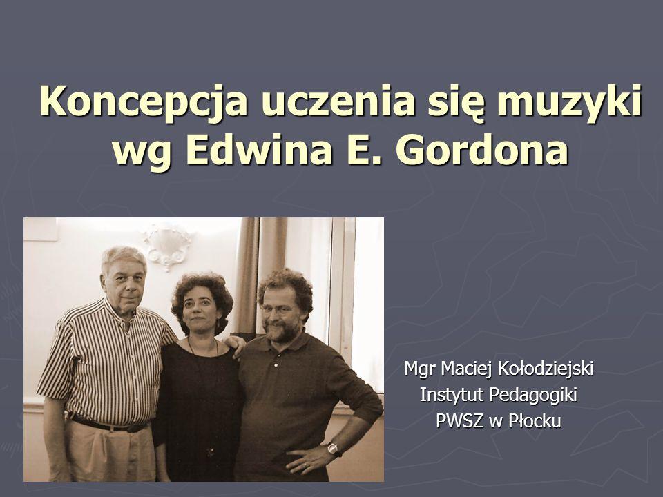 Koncepcja uczenia się muzyki wg Edwina E. Gordona