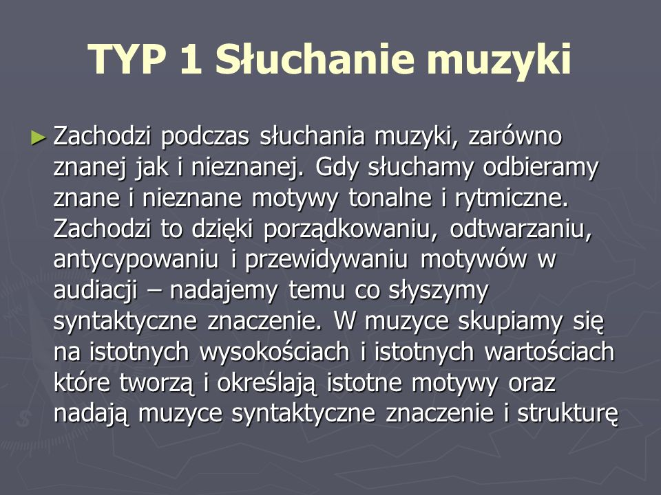 TYP 1 Słuchanie muzyki