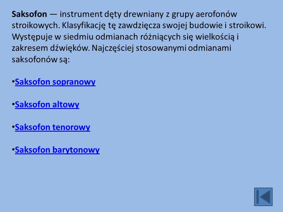 Saksofon — instrument dęty drewniany z grupy aerofonów stroikowych