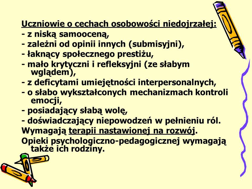 Uczniowie o cechach osobowości niedojrzałej: