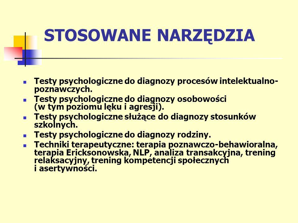 STOSOWANE NARZĘDZIA Testy psychologiczne do diagnozy procesów intelektualno-poznawczych.