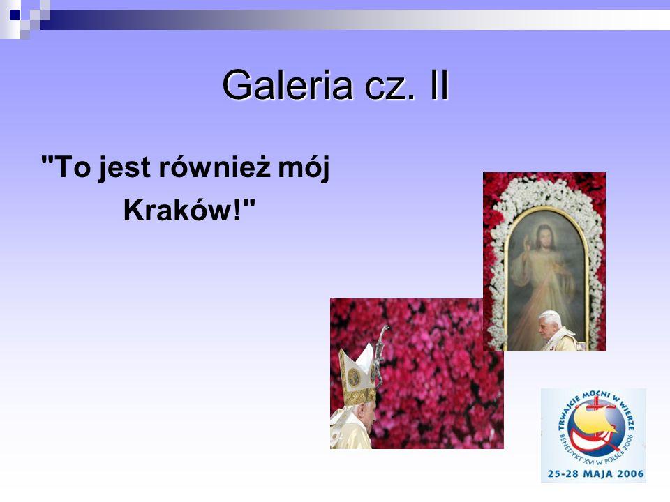 Galeria cz. II To jest również mój Kraków!