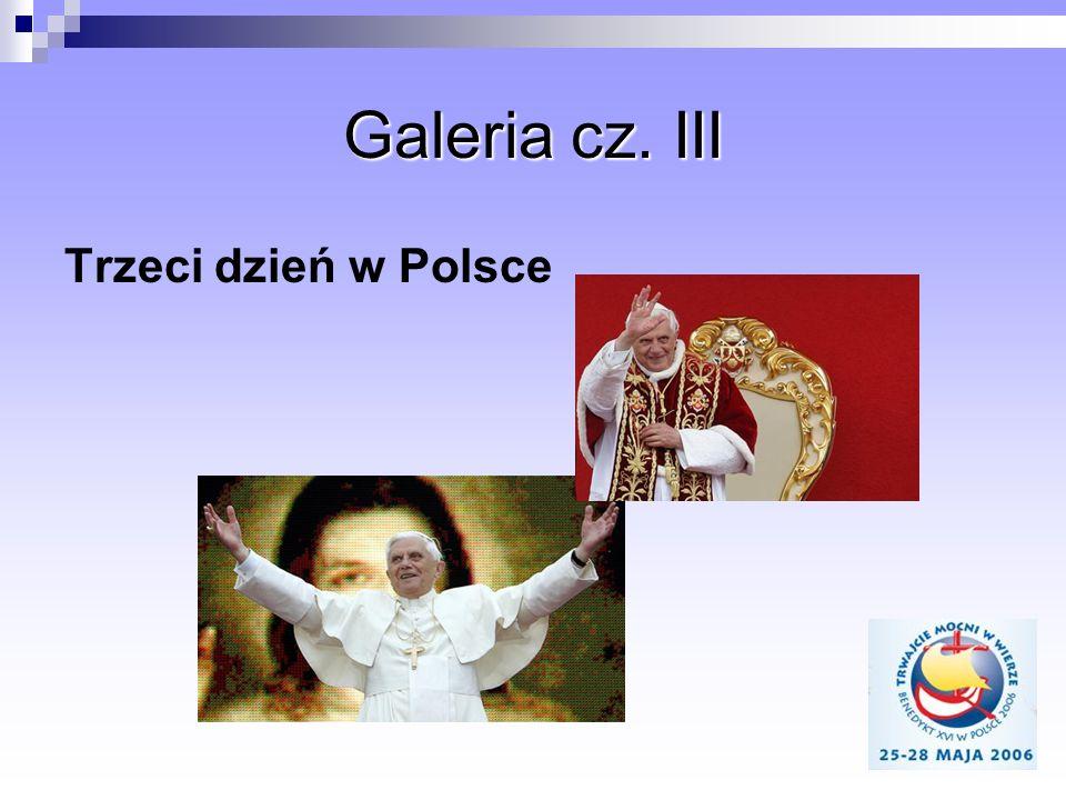 Galeria cz. III Trzeci dzień w Polsce