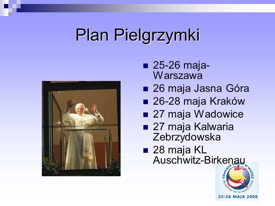 Plan Pielgrzymki 25-26 maja- Warszawa 26 maja Jasna Góra