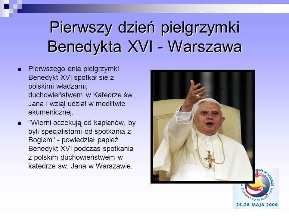 Pierwszy dzień pielgrzymki Benedykta XVI - Warszawa