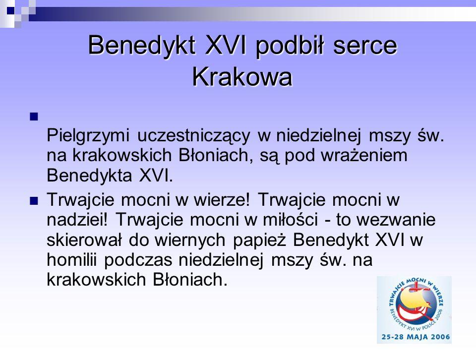 Benedykt XVI podbił serce Krakowa
