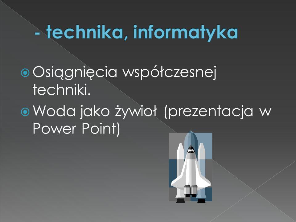 - technika, informatyka