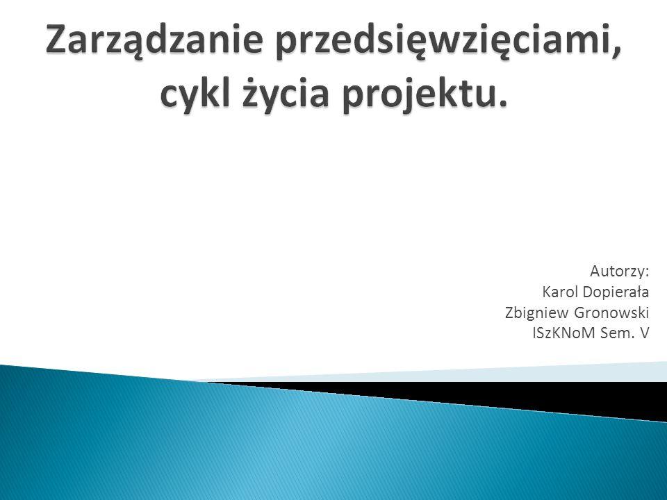 Zarządzanie przedsięwzięciami, cykl życia projektu.