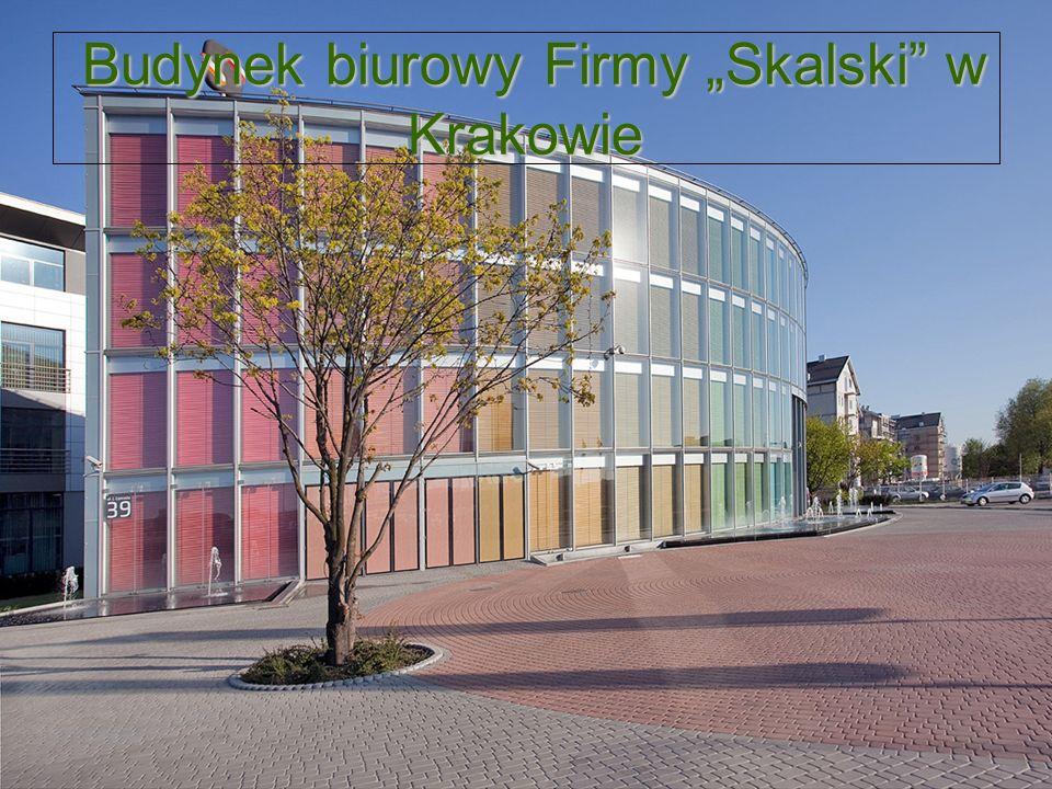 """Budynek biurowy Firmy """"Skalski w Krakowie"""