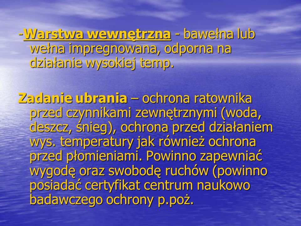 -Warstwa wewnętrzna - bawełna lub wełna impregnowana, odporna na działanie wysokiej temp.