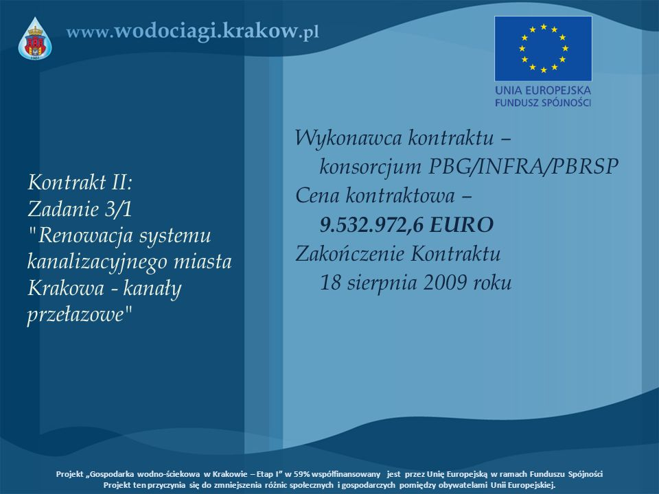konsorcjum PBG/INFRA/PBRSP Cena kontraktowa – 9.532.972,6 EURO