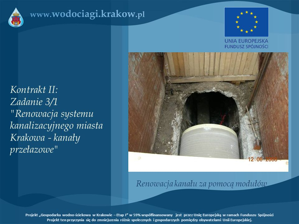 Kontrakt II: Zadanie 3/1 Renowacja systemu kanalizacyjnego miasta Krakowa - kanały przełazowe