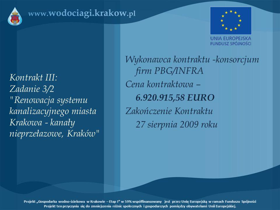 Wykonawca kontraktu -konsorcjum firm PBG/INFRA Cena kontraktowa –
