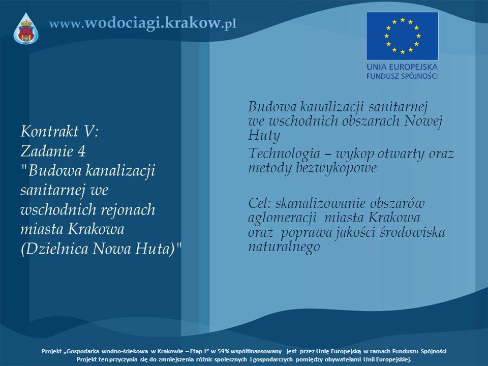 Kontrakt V: Zadanie 4 Budowa kanalizacji sanitarnej we wschodnich rejonach miasta Krakowa (Dzielnica Nowa Huta)