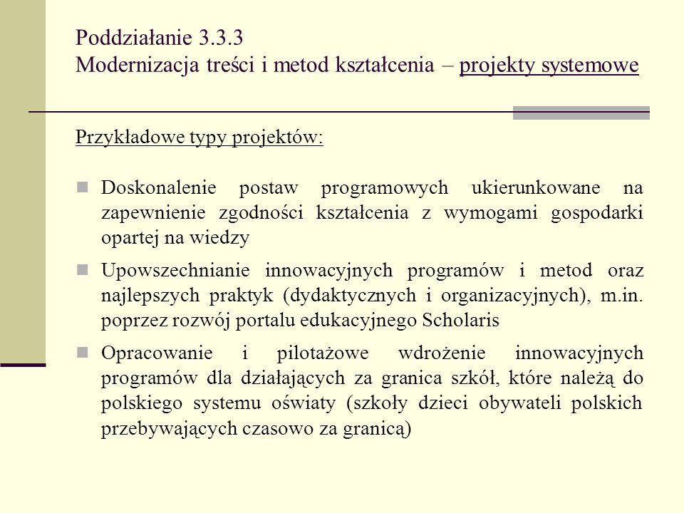 Poddziałanie 3.3.3 Modernizacja treści i metod kształcenia – projekty systemowe