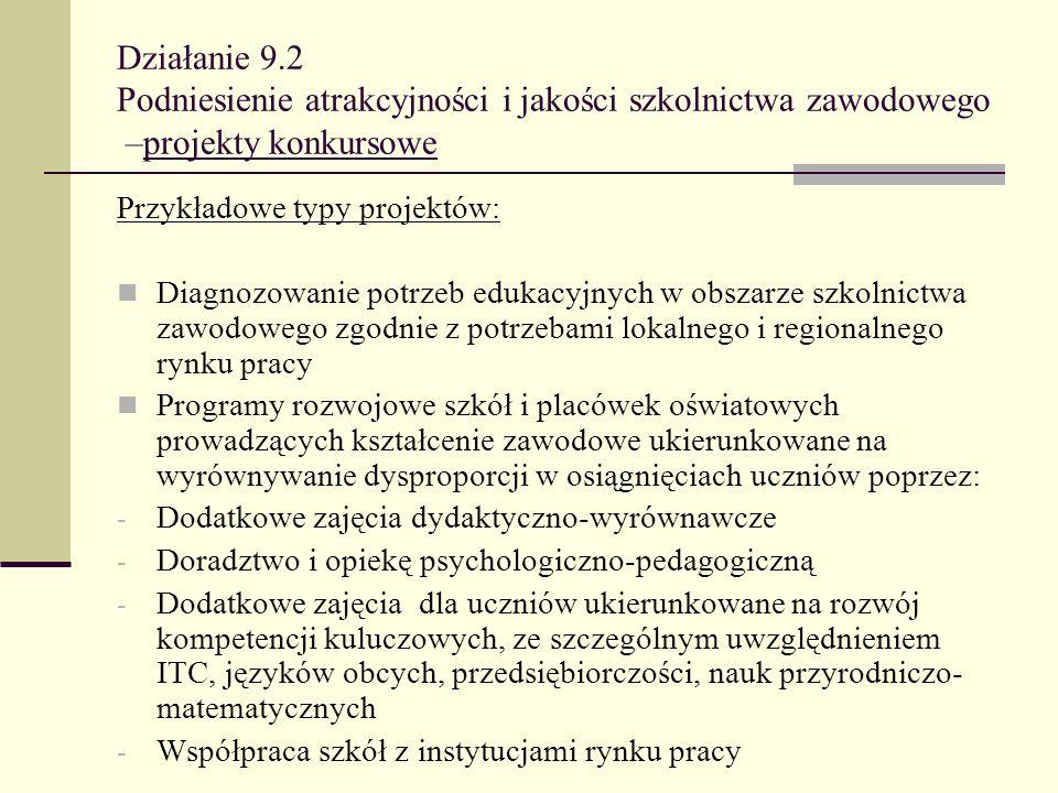 Działanie 9.2 Podniesienie atrakcyjności i jakości szkolnictwa zawodowego –projekty konkursowe