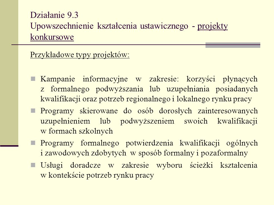 Działanie 9.3 Upowszechnienie kształcenia ustawicznego - projekty konkursowe