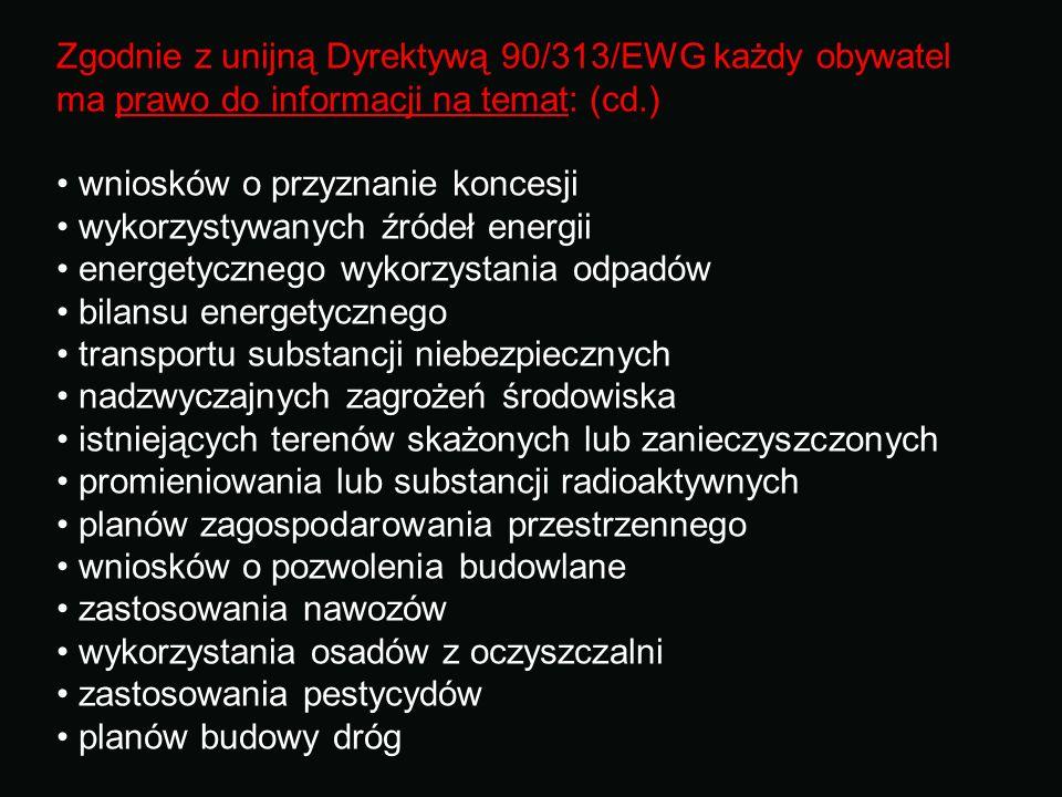 Zgodnie z unijną Dyrektywą 90/313/EWG każdy obywatel ma prawo do informacji na temat: (cd.)