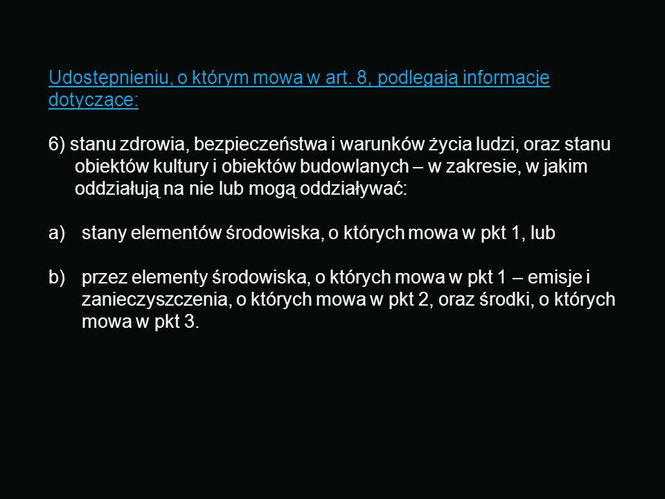 Udostępnieniu, o którym mowa w art. 8, podlegają informacje dotyczące: