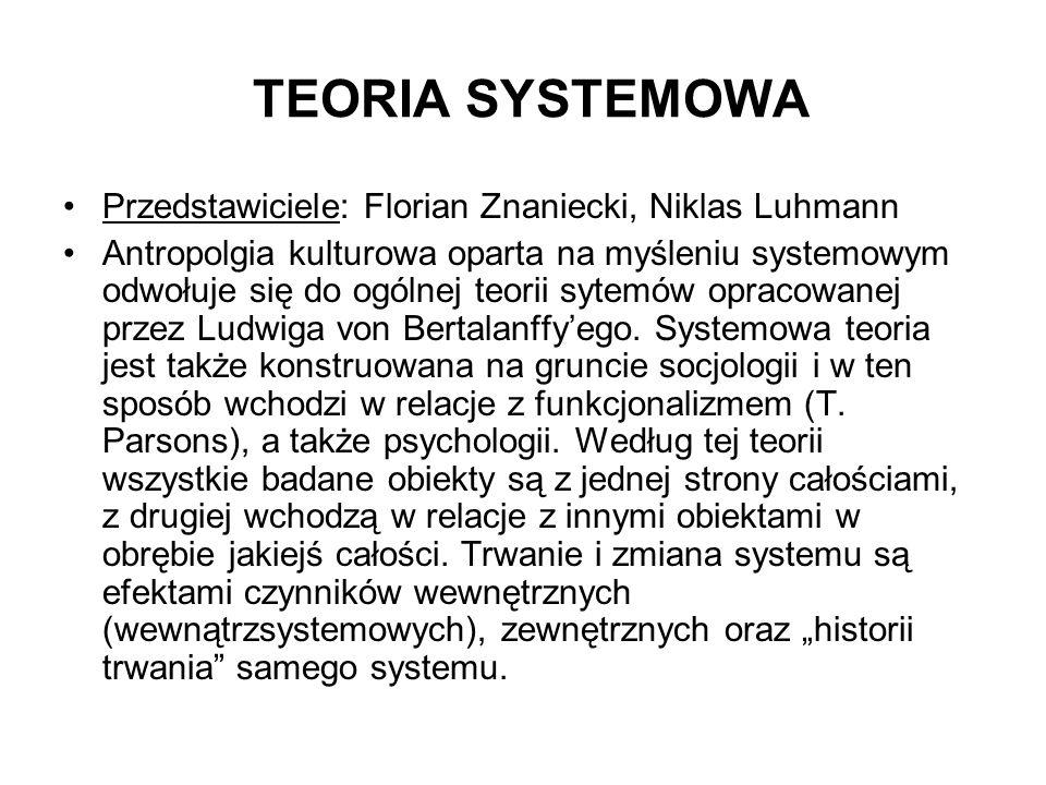 TEORIA SYSTEMOWA Przedstawiciele: Florian Znaniecki, Niklas Luhmann