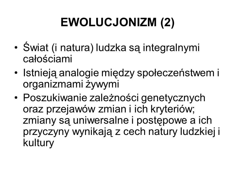 EWOLUCJONIZM (2) Świat (i natura) ludzka są integralnymi całościami
