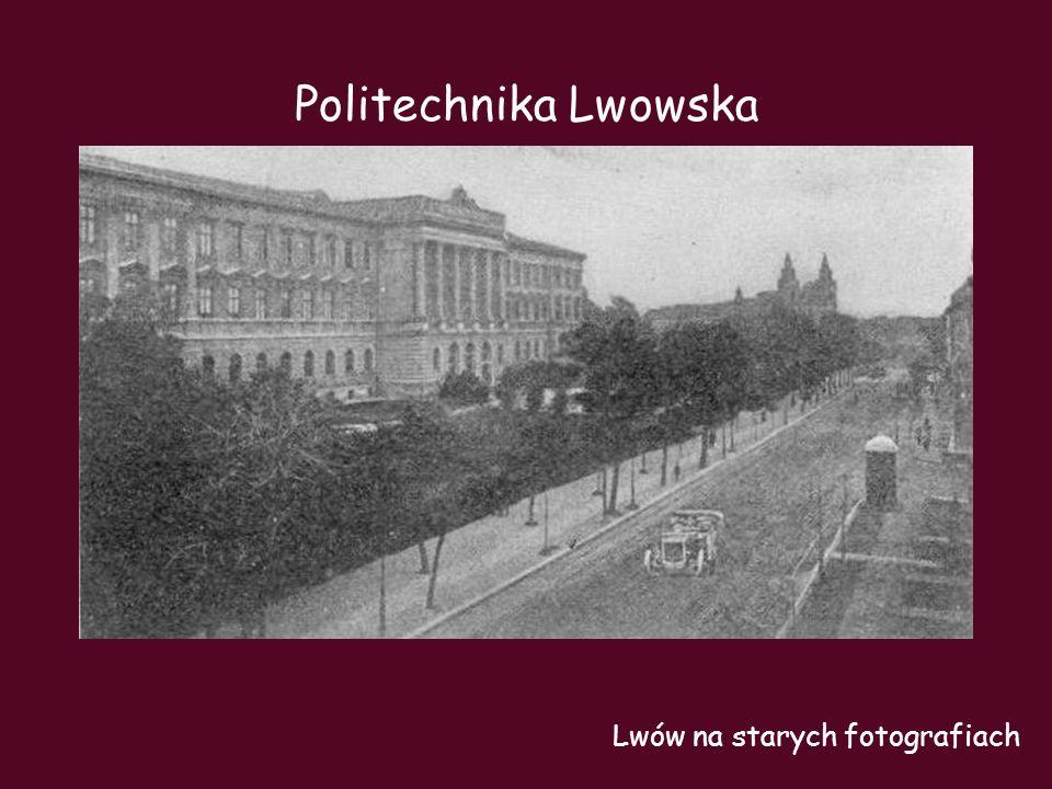 Politechnika Lwowska Lwów na starych fotografiach