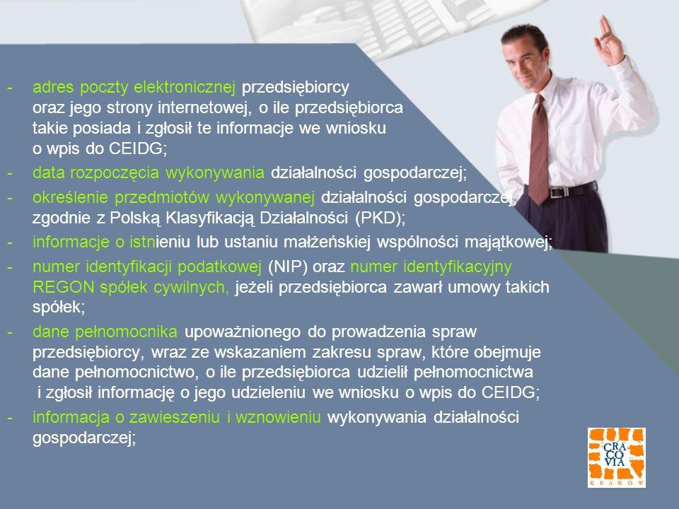 adres poczty elektronicznej przedsiębiorcy oraz jego strony internetowej, o ile przedsiębiorca takie posiada i zgłosił te informacje we wniosku o wpis do CEIDG;